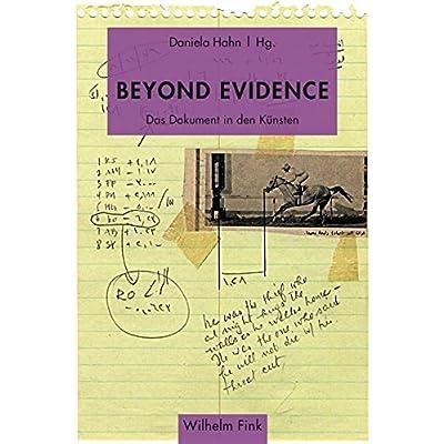 Beyond Evidence Das Dokument In Den Knsten