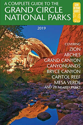Henze, E: Complete Guide to the Grand Circle National Parks (Utah Guide)