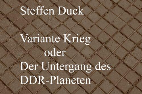 Variante Krieg oder Der Untergang des DDR - Planeten