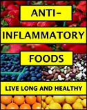 Anti Inflammatory Foods Review and Comparison