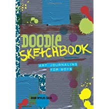 Doodle Sketchbook: Art Journaling for Boys by Dawn DeVries Sokol (2011-08-01)