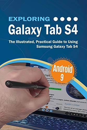 Exploring Galaxy Tab S4: The Illustrated, Practical Guide to using Samsung Galaxy Tab s4 (Exploring Tech Book 5) (English Edition)