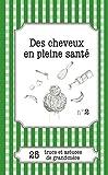 Des cheveux en pleine santé: 25 trucs et astuces de grand-mère (French Edition)