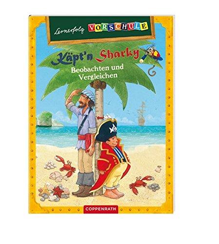 Lernerfolg Vorschule: Käpt'n Sharky - Beobachten und Vergleichen (Kreativ- und Sachbücher)