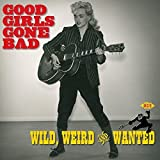 Good Girls Gone Bad: Wild Weird & Wanted by Various Artists (2004-09-14)