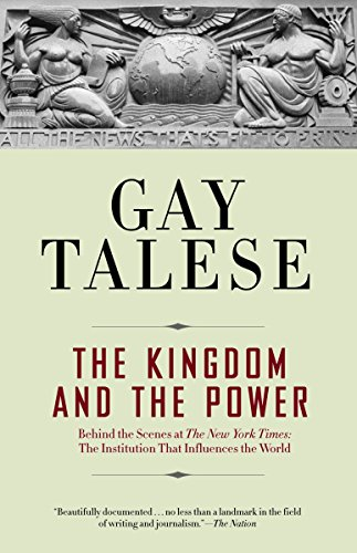 The Kingdom and the Power: Behind the Scenes at the New York Times: The Institution That Influences the World por Gay Talese