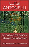 Scarica Libro La casa a tre piani I diavoli della foresta CAPOLAVORI DELLA COMMEDIA (PDF,EPUB,MOBI) Online Italiano Gratis
