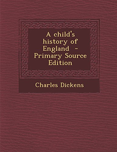 A Child's History of England - Primary Source Edition
