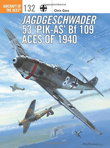 Jagdgeschwader 53 'Pik-As' Bf 109 Aces of 1940 (Aircraft of the Aces) por Chris Goss