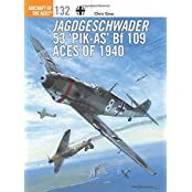 Jagdgeschwader 53 'Pik-AS' Bf 109 Aces of 1940 (Aircraft of the Aces (Osprey))