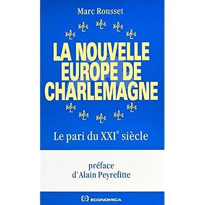 La nouvelle Europe de Charlemagne : le pari du XXIe siècle