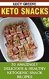 Keto Snacks: 30 Amazingly Delicious & Healthy Ketogenic Snack Recipes