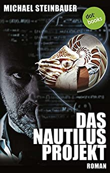 Das Nautilus-Projekt: Roman