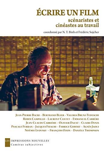 Ecrire un film : Scénaristes et cinéastes au travail par Frédéric Sojcher