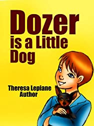 Dozer is a Little Dog (Little Dogs) (English Edition)