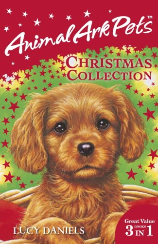 Animal Ark Pets Christmas Collection: THREE BOOKS IN ONE (Animal Ark: Pets Book 122) (English Edition) -
