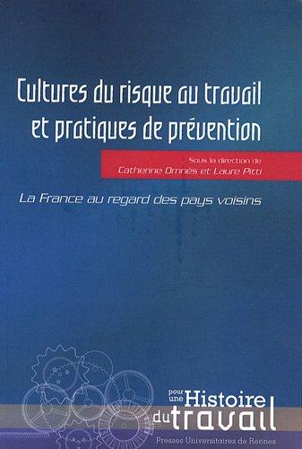 Cultures du risque au travail et pratiques de prévention au XXe siècle : La France au regard des pays voisins