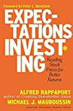 Expectations Investing: Reading Stock Prices for Better Returns by Alfred Rappaport (2003-02-18)