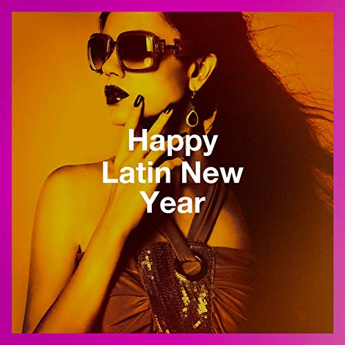 Happy Latin New Year (New Year Happy Eve)