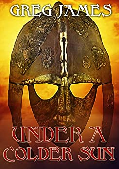 Under A Colder Sun: A Grim Dark Fantasy Adventure (Khale the Wanderer Book 1) (English Edition) de [James, Greg]