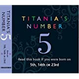 Titania's Numbers - 5: Born on 5th, 14th, 23rd (Titania's Numbers)