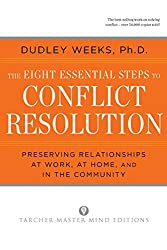 The Eight Essential Steps to Conflict Resolution