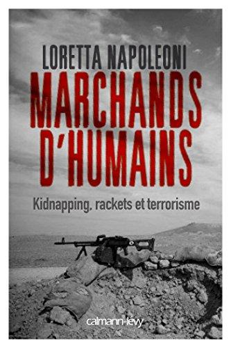 Marchands d'humains : Kidnapping, racket et terrorisme par From Calmann-Lévy