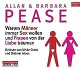 Warum Männer immer Sex wollen und Frauen von der Liebe träumen: 3 CDs - Allan & Barbara Pease