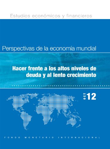 World Economic Outlook, October 2012: Coping with High Debt and Sluggish Growth (World Economic Outlook - Spanish) por International Monetary Fund. Research Dept.