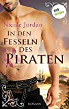 In den Fesseln des Piraten: Roman (German Edition)