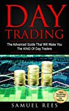#7: DAY TRADING: The Advanced Guide That Will Make You The KING Of Day Traders