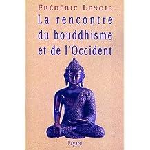 La rencontre du bouddhisme et de l'Occident (Documents)