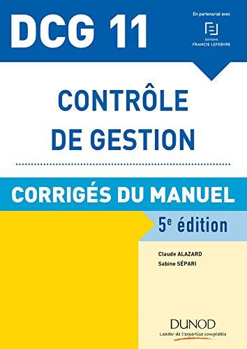 DCG 11 - Contrôle de gestion - 5e éd. - Corrigés du manuel