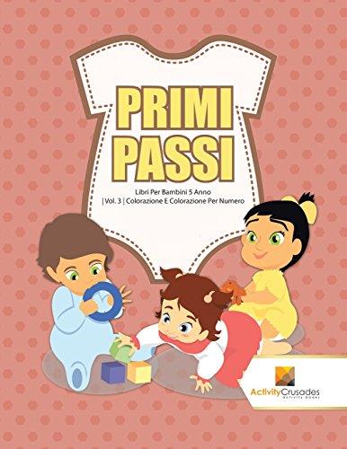 Primi Passi : Libri Per Bambini 5 Anno | Vol. 3 | Colorazione E Colorazione Per Numero