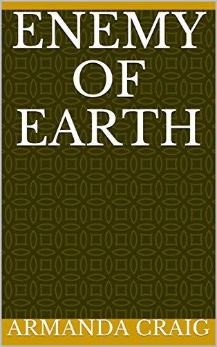 Enemy Of Earth (Finnish Edition) por Armanda Craig
