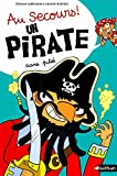 """Afficher """"Au secours ! Un pirate sans pitié"""""""