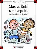Max et Koffi sont copains   Saint-Mars, Dominique de (1949-....,). Auteur