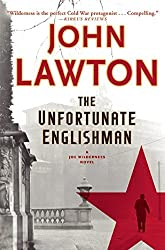 The Unfortunate Englishman: A Joe Wilderness Novel by John Lawton (2016-03-01)