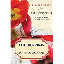 The Photograph: A Short Story from Fall of Poppies: Stories of Love and the Great War
