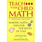 Teach Your Child Math: Making Math Fun for the Both of You by Arthur Benjamin (1996-09-01)