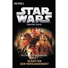 Star Wars™: Schatten der Vergangenheit: Die Hand von Thrawn - Band 1 - Roman