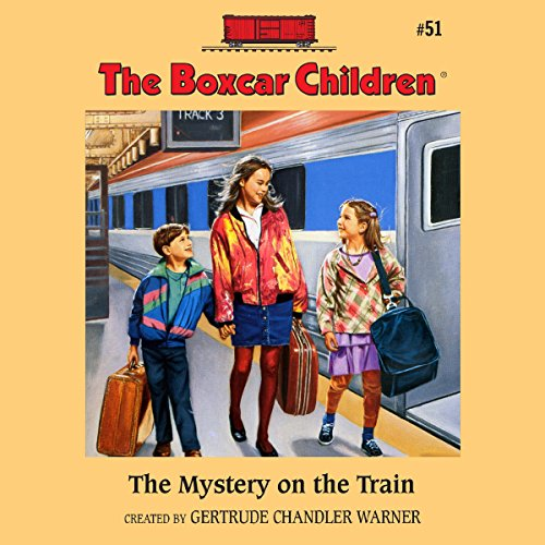 The Mystery on the Train: The Boxcar Children Mysteries, Book 51