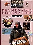 "Afficher ""Promenades gourmandes en France"""
