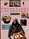 Promenades gourmandes en France par Petitrenaud