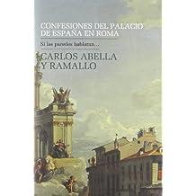 Confesiones Del Palacio De España En Roma (Ensayo)