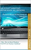 Microsoft Windows Repair Book- ALL VERSIONS: Remove Viruses & Passwords in Minutes!!