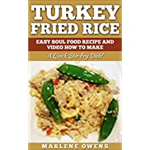 Amazon marlene owens kindle store turkey fried rice easy soul food recipe and video how to make 2017 a quick stir fry dish forumfinder Gallery