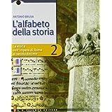 L'Alfabeto della storia. Con tre dimensioni. Con espansione online. Per il biennio delle Scuole superiori. Con DVD-ROM: 2