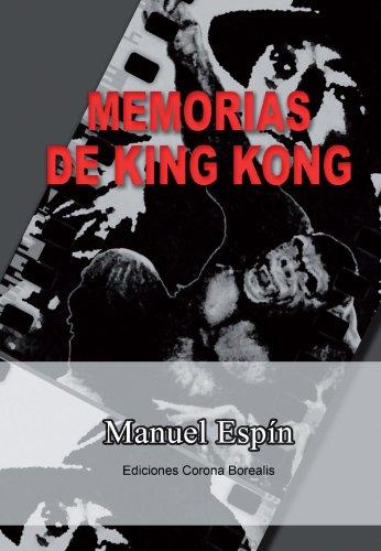 Memorias De King Kong (Morfeo) por Manuel Espín