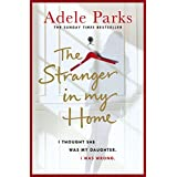 The Stranger In My Home: I thought she was my daughter. I was wrong. (English Edition)